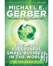 The Most Successful Small Business In The World By Michael E. Gerber | Books & Games for sale in Nairobi, Nairobi Central