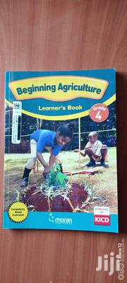 Beginning Agriculture Learner's Book Grade 4 | Books & Games for sale in Nairobi, Kahawa West