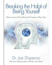 Breaking the Habits of Being Yourself by Dr Joe Dispenza Ebooks | Books & Games for sale in Nairobi, Nairobi Central